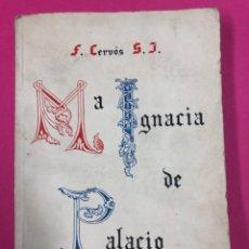 Libros de segunda mano: Mª IGNACIA DE PALACIO. F. CERVOS S.J. 1943. Lote 167864856