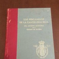 Libros de segunda mano: LOS PERGAMINOS DE LA CANCILLERÍA REAL DEL ARCHIVO MUNICIPAL DE LA CIUDAD DE ALCIRA CON FIRMA ALCALDE. Lote 167954180