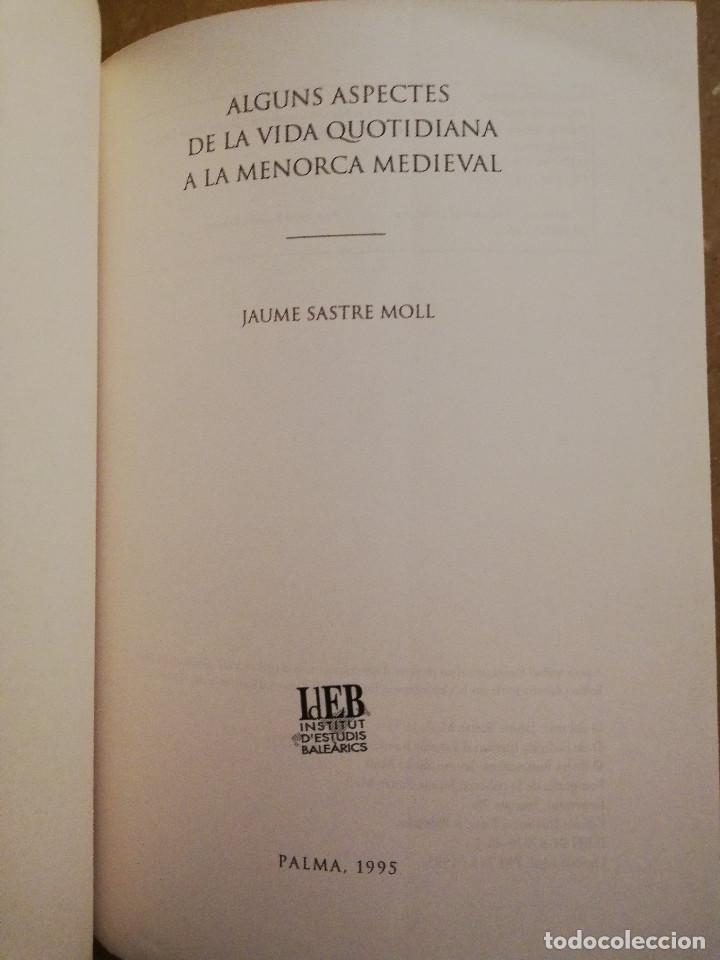 Libros de segunda mano: ALGUNS ASPECTES DE LA VIDA QUOTIDIANA A LA MENORCA MEDIEVAL (JAUME SASTRE MOLL) - Foto 2 - 168273692