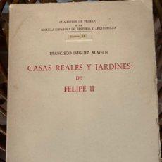 Libros de segunda mano: CASAS REALES Y JARDINES DE FELIPE II. Lote 168349630