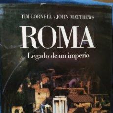 Libros de segunda mano: ROMA. LEGADO DE UN IMPERIO. TIM CORNELL, JOHN MATTHEWS. CÍRCULO DE LECTORES. 1989.. Lote 168510746