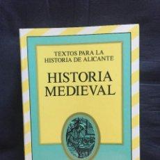 Libros de segunda mano: HISTORIA MEDIEVAL DE JOSÉ HINOJOSA MONTALVO. TEXTOS PARA LA HISTORIA DE ALICANTE.. Lote 168567440