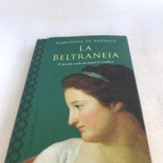 Libros de segunda mano: LA BELTRANEJA. ALMUDENA DE ARTEAGA.. Lote 168803234