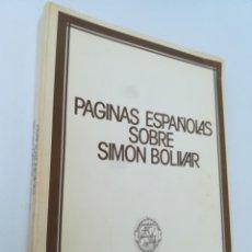 Libros de segunda mano: PÁGINAS ESPAÑOLAS SOBRE SIMON BOLIVAR, EDICIONES CULTURA HISPANICA, 1983. Lote 168968969