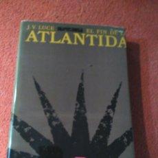 Libros de segunda mano: EL FIN DE LA ATLANTIDA. Lote 169022252