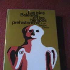 Libros de segunda mano: LUIS PERICOT : LAS ISLAS BALEARES EN LOS TIEMPOS PREHISTÓRICOS (DESTINO, 1975). Lote 169022688