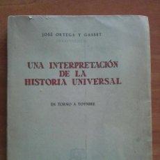 Libros de segunda mano: 1ª EDICIÓN 1959 UNA INTERPRETACIÓN DE LA HISTORIA UNIVERSAL - JOSÉ ORTEGA Y GASSET. Lote 204715331