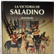 Libros de segunda mano: LA VICTORIA DE SALADINO. NICOLLE, DAVID. Lote 169158264
