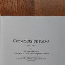 Libros de segunda mano: CRONIQUES DE PALMA PER BARTOMEU BESTARD . AJUNTAMENT DE PALMA 2011. Lote 169237884