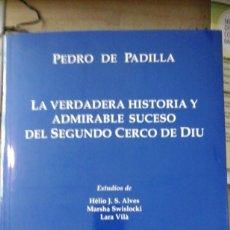 Libros de segunda mano: LA VERDADERA HISTORIA Y ADMIRABLE SUCESO DEL SEGUNDO CERCO DE DIU (MÉXICO, 2011). Lote 169326364
