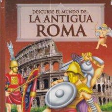 Libros de segunda mano: DESCUBRE EL MUNDO DE LA ANTIGUA ROMA. Y UN LIBRO SORPRESA DE REGALO. Lote 169415616
