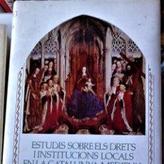 Libros de segunda mano: JOSEP Mª FONT I RIUS - ESTUDIS SOBRE ELS DRETS I INSTITUCIONS LOCALS EN LA CATALUNUYA MEDIEVAL. Lote 169427200