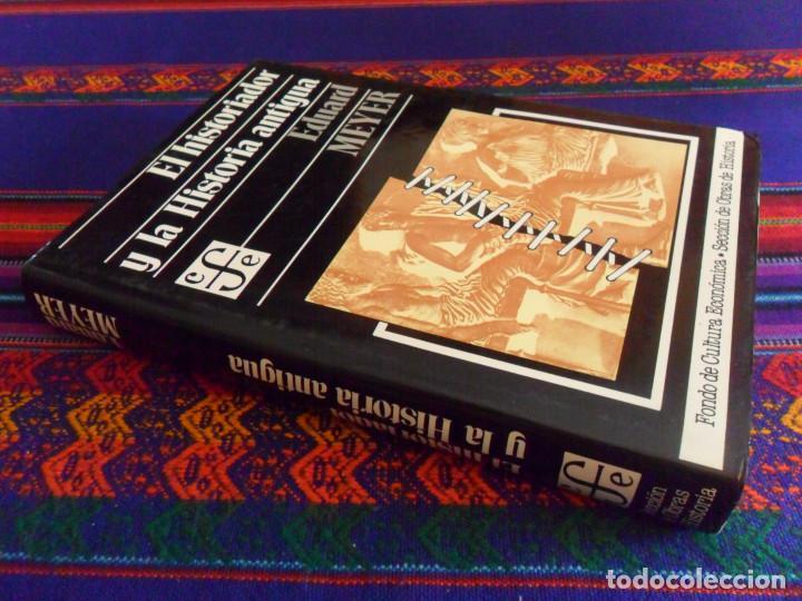 EL HISTORIADOR Y LA HISTORIA ANTIGUA DE EDUARD MEYER. FONDO DE CULTURA ECONÓMICA 1983. BUEN ESTADO. (Libros de Segunda Mano - Historia Antigua)