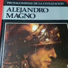 Libros de segunda mano: ALEJANDRO MAGNO .PROTAGONISTAS DE LA CIVILIZACIÓN .ED. DEBATE/ ÍTACA .. Lote 170006829