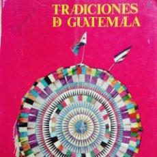 Libros de segunda mano: TRADICIONES DE GUATEMALA, 2. 1974. Lote 170362508