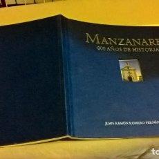 Libros de segunda mano: LIBROS: MANZANARES 800 AÑOS DE HISTORIA. Lote 170523968