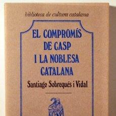 Libros de segunda mano: SOBREQUÉS I VIDAL, SANTIAGO - EL COMPROMÍS DE CASP I LA NOBLESA CATALANA - BARCELONA 1973. Lote 170582385
