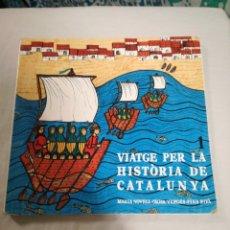 Libros de segunda mano: LLIBRE ... VIATGE PER LA HISTORIA DE CATALUNYA .... M. NOVELL, O. VERGES, F. RIFA .. ED. LA GALERA 5. Lote 170951724