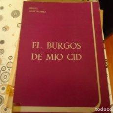 Libros de segunda mano: EL BURGOS DE MIO CID. Lote 171079512