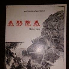 Libros de segunda mano: ADRA EN EL SIGLO XIX. Lote 205010556
