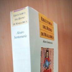 Libros de segunda mano: EJECUTORIA DEL REINO DE MALLORCA (1230-1343) - ÁLVARO SANTAMARÍA - 1ª EDICIÓN 1990. Lote 171229145