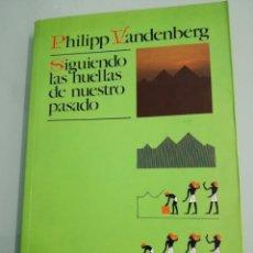Libros de segunda mano: SIGUIENDO LAS HUELLAS DE NUESTRO PASADO. PHILIPP VANDERBERG.. MADRID, 1984. PRIMERA EDICIÓN. PLAZA&J. Lote 171413803