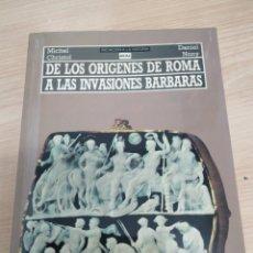 Libros de segunda mano: DE LOS ORÍGENES DE ROMA A LAS INVASIONES BÁRBARAS, MICHAEL CHRISTOL Y DANIEL NONY. Lote 171415538