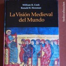 Libros de segunda mano: LA VISIÓN MEDIEVAL DEL MUNDO WILLIAM R. COOK - RONALD B. HERZMAN. Lote 171441093