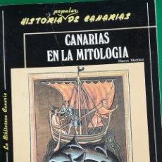 Libros de segunda mano: CANARIAS EN LA MITOLOGÍA. MARCOS MARTÍNEZ HERNÁNDEZ.. Lote 171478390