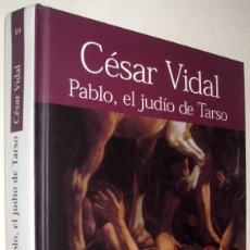 Libros de segunda mano: PABLO, EL JUDIO DE TARSO - CESAR VIDAL. Lote 171478810