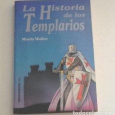 Libros de segunda mano: LA HISTORIA DE LOS TEMPLARIOS - LIBRO - MARTIN WALKER - TEMPLE MISTERIO MONJES SOLDADOS RELIGIÓN ETC. Lote 171490753