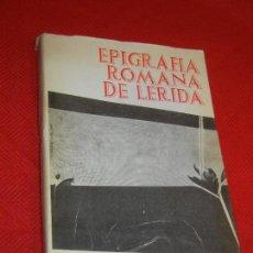 Libros de segunda mano: EPIGRAFIA ROMANA DE LERIDA, DE FEDERICO LARA PEINADO, 1973 - CON DEDICATORIA AUTOR. Lote 171503710