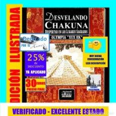 Libros de segunda mano: DESVELANDO CHAKUNA - DESPERTAR EN LOS LUGARES SAGRADOS - PIRAMIDES GÜIMAR TENERIFE - OLYMPIA XUX EK. Lote 171536213