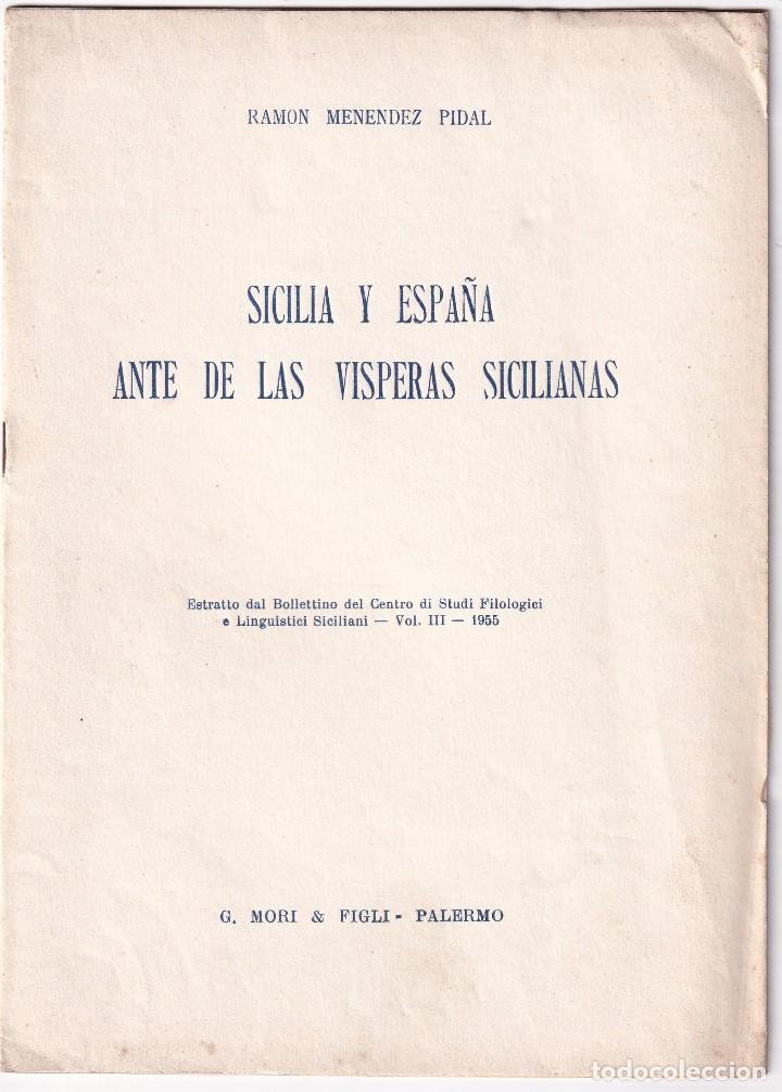 RAMÓN MENÉNDEZ PIDAL: SICILIA Y ESPAÑA ANTE LAS VÍSPERAS SICILIANAS. 1955 (Libros de Segunda Mano - Historia Antigua)