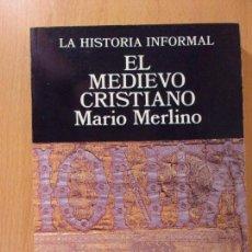Libros de segunda mano: EL MEDIEVO CRISTIANO / MARIO MERLINO / 1978. ALTALENA. Lote 171673859