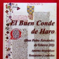 Libros de segunda mano: EL BUEN CONDE DE HARO. BURGOS. AÑO: 2009. ASOCIACIÓN AMIGOS MEDINA DE POMAR. BUEN ESTADO.. Lote 172000029