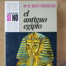 Libros de segunda mano: EL ANTIGUO EGIPTO DE MA. M. MARTÍ BRUGUERAS. Lote 172096783