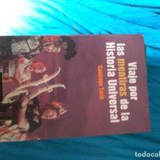 Libros de segunda mano: VIAJE POR LAS MENTIRAS DE LA HISTORIA UNIVERSAL - TARÍN, SANTIAGO. Lote 172316244