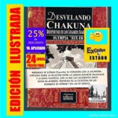 Libros de segunda mano: DESVELANDO CHAKUNA - DESPERTAR EN LOS LUGARES SAGRADOS - PIRAMIDES GÜIMAR TENERIFE - OLYMPIA XUX EK. Lote 172401557