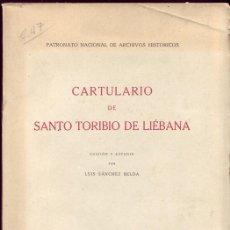 Libros de segunda mano: CARTULARIO DE SANTO TORIBIO DE LIEBANA. EDICIÓN Y ESTUDIO POR LUIS SÁNCHEZ BELDA. MADRID, AHN, 1948.. Lote 172640478