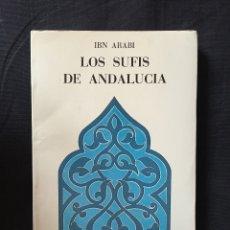 Libros de segunda mano: LOS SUFIS DE ANDALUCIA IBN ARABI. Lote 172712023