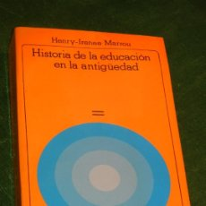 Libros de segunda mano: HISTORIA DE LA EDUCACION EN LA ANTIGUEDAD, DE HENRY-IRENEE MARROU - AKAL 1985. Lote 172833615