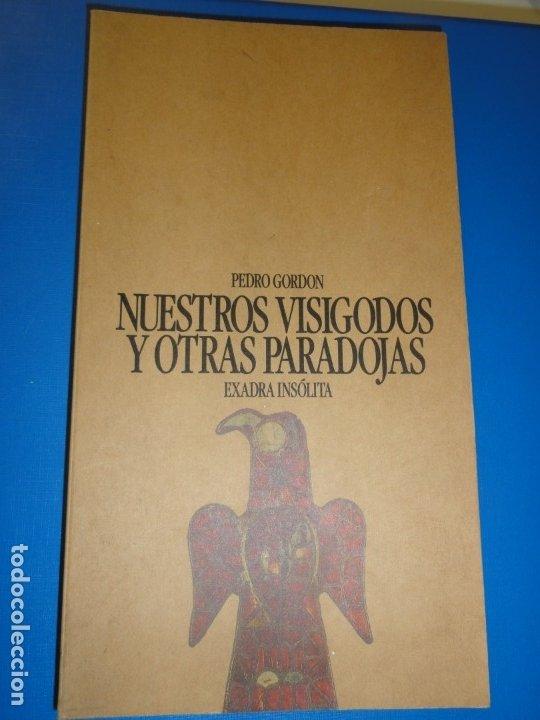 NUESTROS VISIGODOS Y OTRAS PARADOJAS - PEDRO GORDON (Libros de Segunda Mano - Historia Antigua)