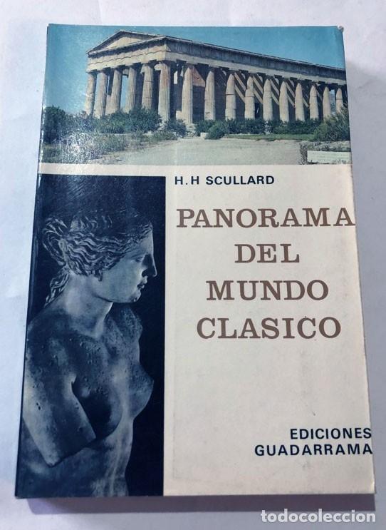 PANORAMA DEL MUNDO CLASICO / H. H. SCULLARD / ED. GUADARRAMA AÑO 1967 / ILUSTRADO (Libros de Segunda Mano - Historia Antigua)