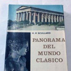 Libros de segunda mano: PANORAMA DEL MUNDO CLASICO / H. H. SCULLARD / ED. GUADARRAMA AÑO 1967 / ILUSTRADO. Lote 172896923