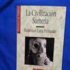 Libros de segunda mano: LA CIVILIZACION SUMERIA - FEDERICO LARA PEINADO . Lote 173082955