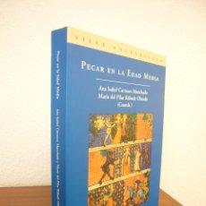 Libros de segunda mano: PECAR EN LA EDAD MEDIA (SÍLEX, 2008) ANA ISABEL CARRASCO & M.PILAR RÁBADE. COMO NUEVO.. Lote 211413534