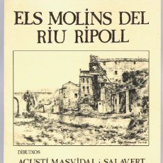 Libros de segunda mano: ELS MOLINS DEL RIU RIPOLL DIBUIXOS AGUSTÍ MASVIDAL I SALAVERT TEXTOS JOAN ALSINA I GIRALT. Lote 173133189