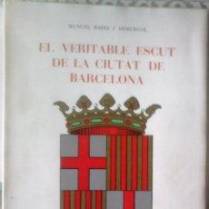 Libros de segunda mano: MANUEL BASSA I ARMENGOL - EL VERITABLE ESCUT DE LA CIUTAT DE BARCELONA (CATALÁN). Lote 161130086