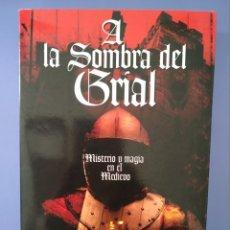Libros de segunda mano: A LA SOMBRA DEL GRIAL MISTERIO Y MAGIA EN EL MEDIEVO MARIANO F URRESTI 1ªEDICION2006 NUEVO ALQUIMIA. Lote 218220823